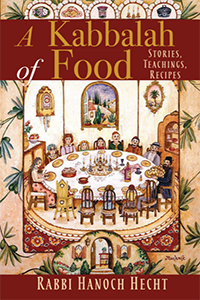 """the cover of """"Kabbalah of Food"""" by Rabbi Hanoch Hecht"""