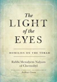 """The cover of """"The Light of the Eyes"""" by Rabbi Menahem Nahum of Chernobyl, translated by Arthur Green."""