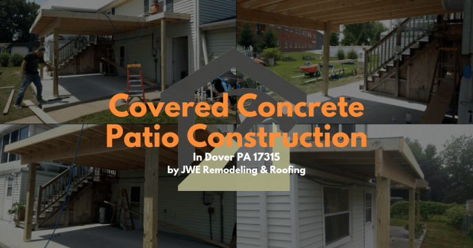 Covered Concrete Patio Construction with Flat Roof in Dover Pennsylvania 17315 by JWE Remodeling and Roofing