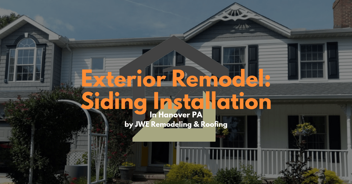 Siding Remodel In Hanover Pa 17331 Exterior Renovation By Jwe