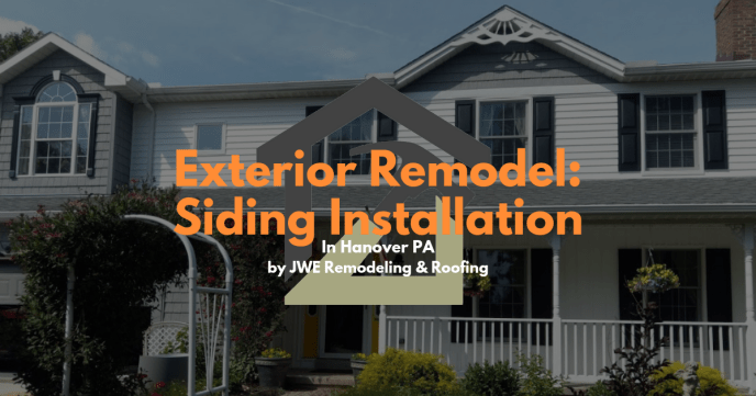 Exterior Siding Remodel and Siding Installation in Hanover PA 17331 by JWE Remodeling and Roofing Construction Contractor