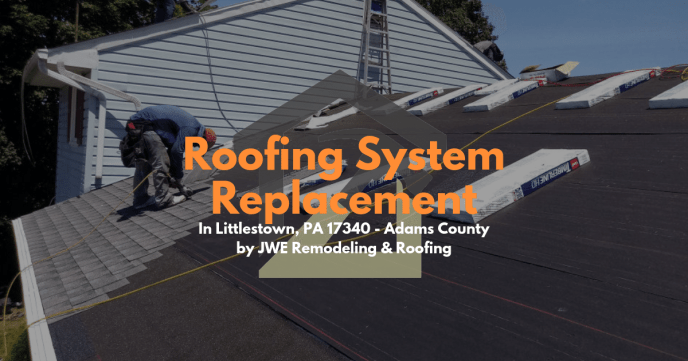 New Roof Replacement Service in Littlestown PA 17340 by roofing contractor JWE Adams County
