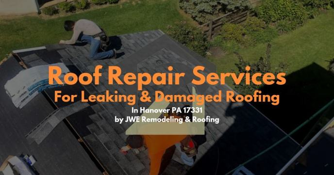 Roof Repair service in Hanover PA for roof leaks, hail, wind and storm damage