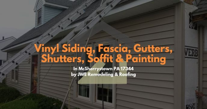 Siding Contractor in McSherrystown PA 17344 JWE Exterior Remodeling Service: Vinyl Siding, Gutters, Soffit, Fascia, Trim & More
