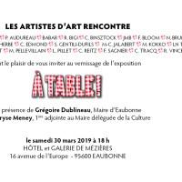 A TABLE exposition du 30 mars au 14 avril 2019 Hôtel et Galerie de Mézières 95600 Eaubonne