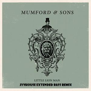 Mumford & Sons - Little Lion Man (Jyvhouse Extended Bass Remix)