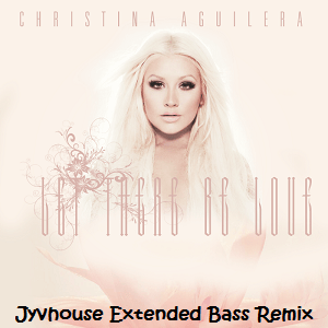 Christina Aguilera - Let There Be Love (Jyvhouse Extended Bass Remix)