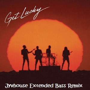Daft Punk ft Pharrell Williams - Get Lucky (Jyvhouse Extended Bass Remix)