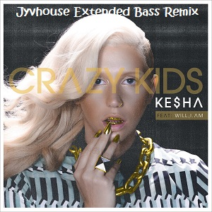 Kesha ft Will I Am - Crazy Kids (Jyvhouse Extended Bass Remix)