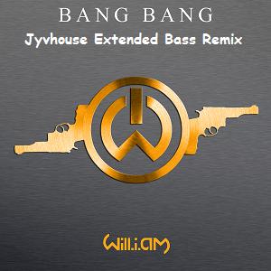 Will.i.am - Bang Bang (Jyvhouse Extended Bass Remix)