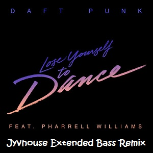 Daft Punk ft Pharrell Williams - Lose Yourself To Dance (Jyvhouse Extended Bass Remix)