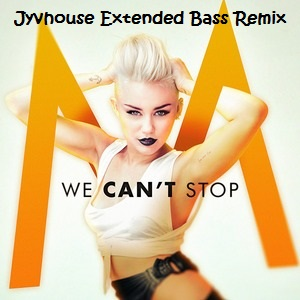 Miley Cyrus - We Cant Stop (Jyvhouse Extended Bass Remix)