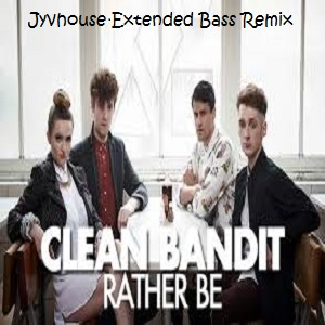Clean Bandit ft Jess Glynne - Rather Be (Jyvhouse Extended Bass Remix)