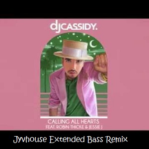 DJ Cassidy ft Robin Thicke and Jessie - Calling All Hearts (Jyvhouse Extended Bass Remix)