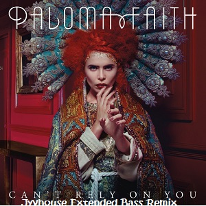 Paloma Faith - Cant Rely On You (Jyvhouse Extended Bass Remix)