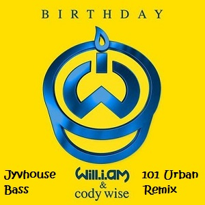 Will I Am ft Cody - Birthday (Jyvhouse 101 Urban Bass Remix)