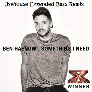 Ben Haenow - Something I Need (Jyvhouse Extended Bass Remix)