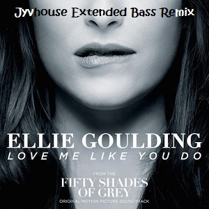 Ellie Goulding - Love Me Like You Do (Jyvhouse Extended Bass Remix)