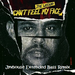 The Weeknd - Cant Feel My Face (Jyvhouse Extended Bass Remix)