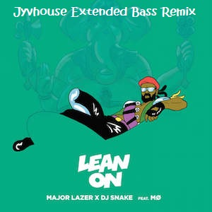 Major Lazer - Lean On (Jyvhouse Extended Bass Remix)