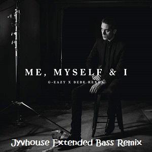 G- Easy ft Bebe Rexha - Me Myself & I (Jyvhouse Extended Bass Remix)