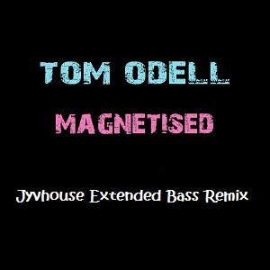 Tom Odell - Magnetised (Jyvhouse Extended Bass Remix)