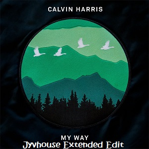 calvin-harris-my-way-jyvhouse-extended-edit