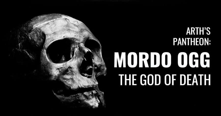 Image of a skull. Text reads: Arth's Pantheon. Mordo Ogg, the God of Death