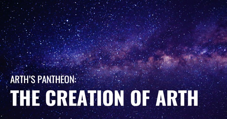 A starry universe. Text reads: Arth's Pantheon: Arth's Creation