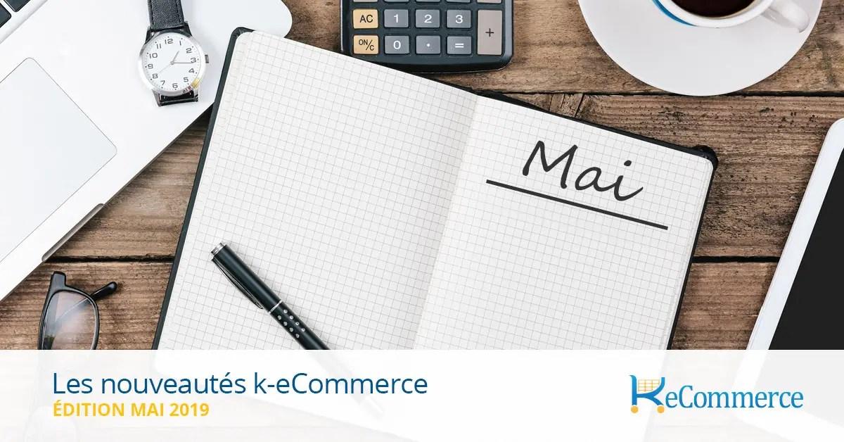 Les nouveautés k-eCommerce: Édition d'avril 2019