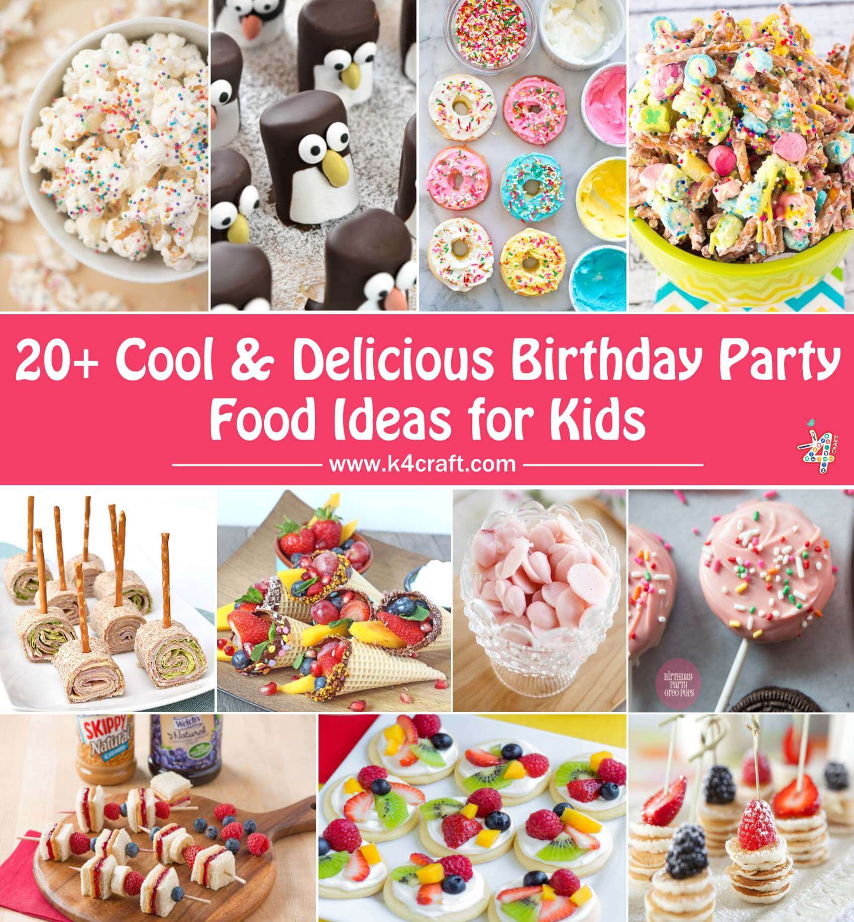 Cool Delicious Birthday Party Food Ideas Kids Pin