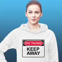 Dog Training: Keep Away Sweatshirt for dog trainers