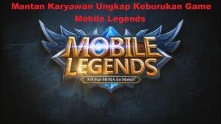 Mantan Karyawan Ungkap Keburukan Game Mobile Legends