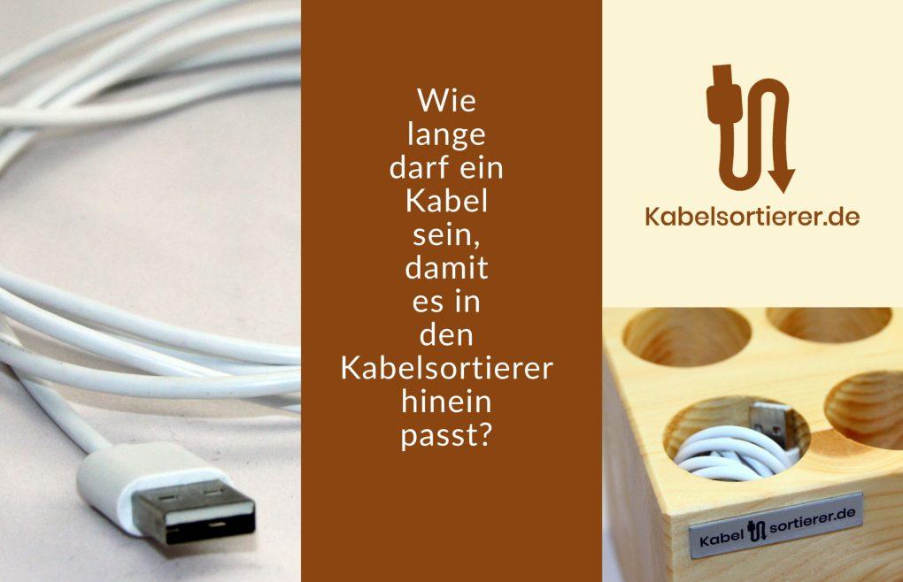Wie lange darf ein Kabel sein damit es in den Kabelsortierer hinein passt?