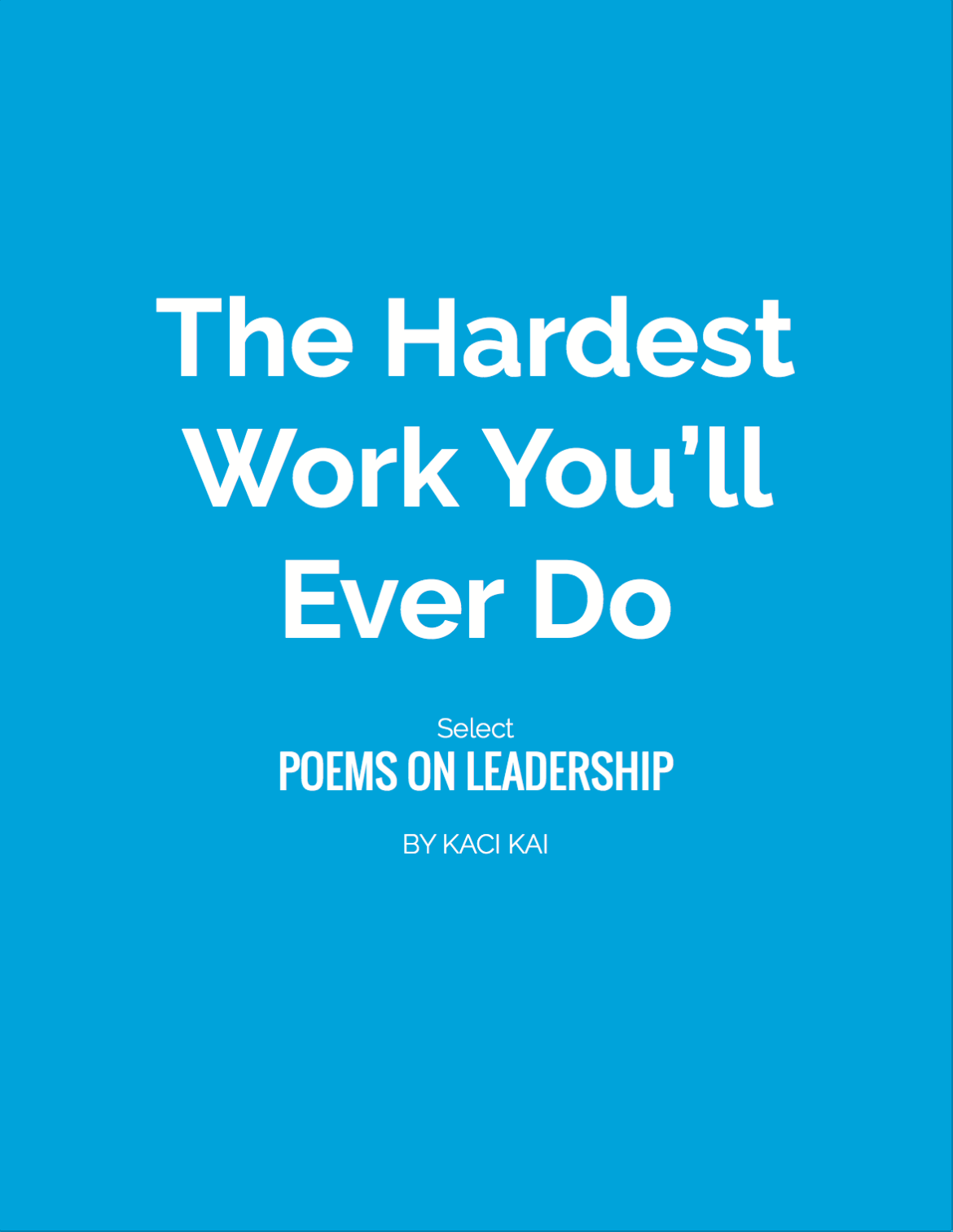 The Hardest Work You'll Ever Do: Select Poems on Leadership