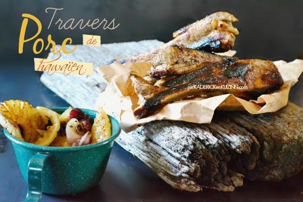 Travers porc - Recette plancha des travers de porc hawaïen