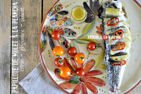 Recette papillote plancha de mulet au citron et gingembre St-Valentin - kaderick en Kuizinn