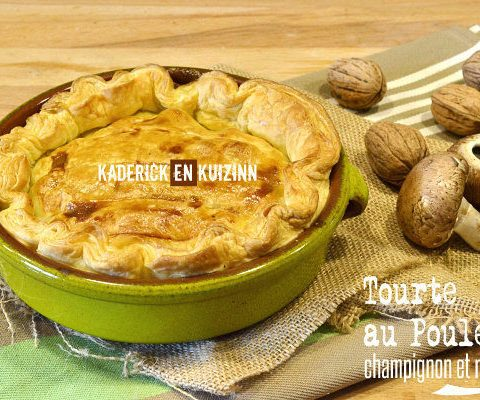 Recette Tourte poulet champignons et noix de Kaderick en Kuizinn