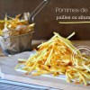 Recette pomme de terre - Pomme allumette ou pomme paille chez Kaderick en Kuizinn