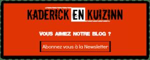 Bannière d'abonnement à la newsletter du blog de cuisine de Kaderick en Kuizinn