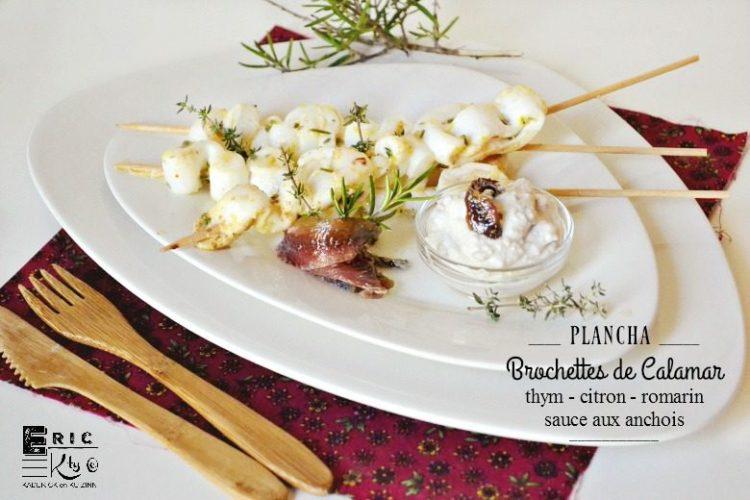 Plancha brochettes calamar thym citron romarin sauce anchois