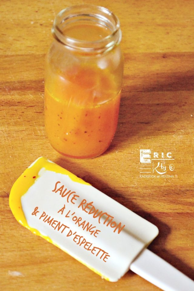 Recette sauce réduction orange piment d'Espelette - Kaderick en Kuizinn
