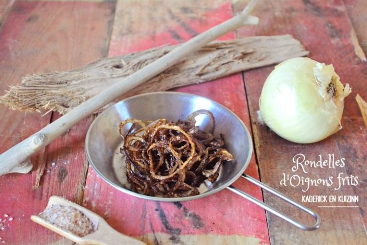 Rondelles oignons frits huile olive - Kaderick en Kuizinn