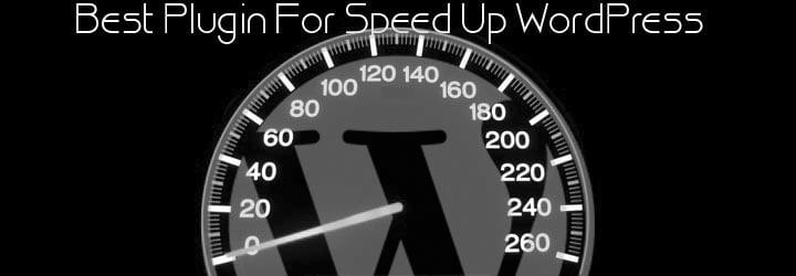 List of Best Plugin Speed Up WordPress Website for High Traffic