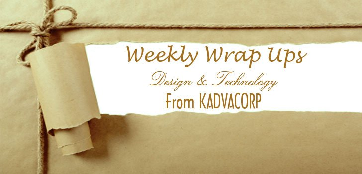 Weekly Updates, kadvacorp, design, architecture, technology, blog, designblog, architecturalblog, technologyblog, techblog, weekly wrap up of design and technology,