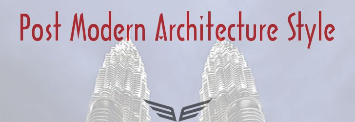 Post Modern Architecture Style,