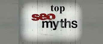 seo myths and facts, common google seo myths, summary of seo myths, Understanding SEO, top 10 seo myths, SEO Myths and Mistakes,