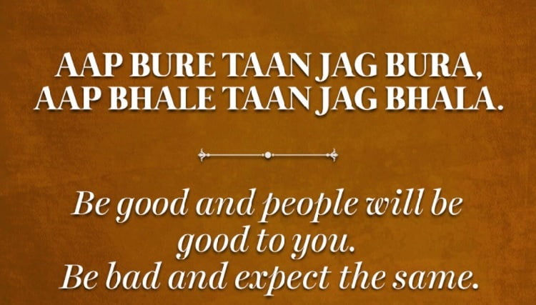 Be good and people will be good to you. Be bad and expect the same.