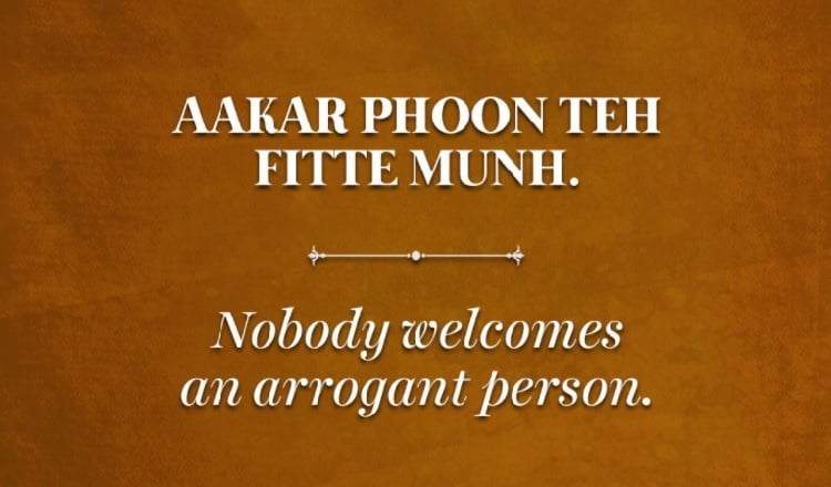 Nobody welcomes an arrogant person.