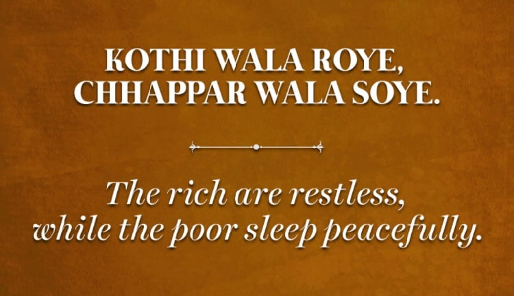 The rich are restless, while the poor sleep peacefully.
